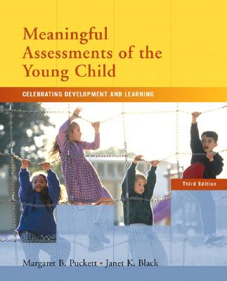 Meaningful Assessments of The Young Child By Puckett, Margaret B./ Black, Janet K.